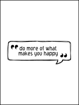 quote-do-more-of-what-makes-you-happy-single2